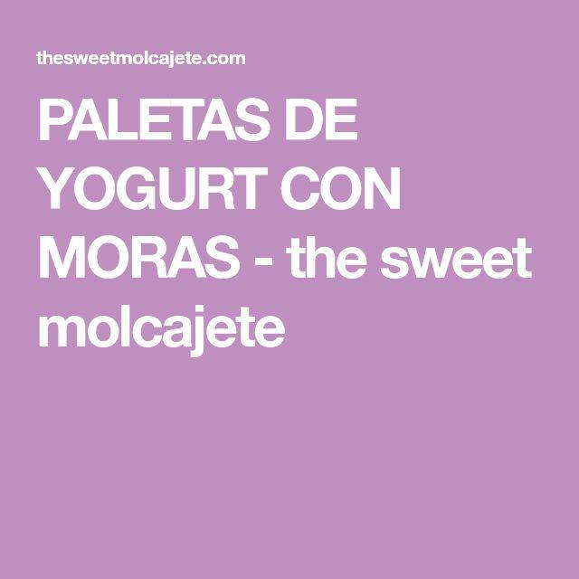 PALETAS DE YOGURT CON MORAS - the sweet molcajete