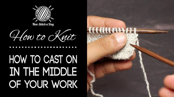 How to Knit Casting On Stitches In the Middle of Your Work/This is valuable for joining necklines, creating buttonholes and using for adding certain types of sleeves.