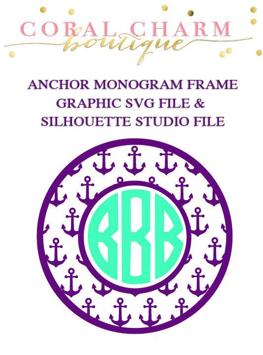 Anchor Monogram Frame File for Cutting Machines | SVG and Silhouette Studio by CoralCharmBoutique on Etsy https://www.etsy.com/listing/215480286/anchor-monogram-frame-file-for-cutting