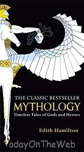 Mythology: Timeless Tales of Gods and Heroes (New Paperback) by Edith Hamilton