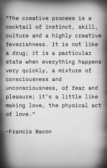 """the creative process"" Francis Bacon.  Thanks for this pin, it's so TRUE!"