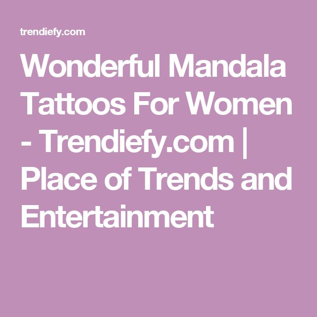 Wonderful Mandala Tattoos For Women – Trendiefy.com | Place of Trends and Entertainment…