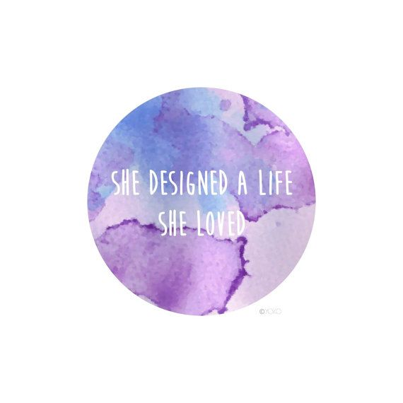 She Designed A Life She Loved - Watercolour Quote Art Print by #YOKOhome:
