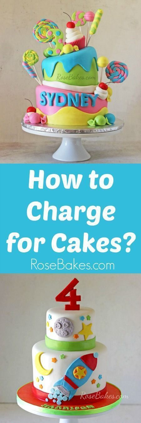 How to Charge for Cakes at http://RoseBakes.com
