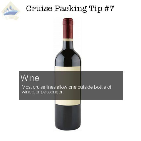 Cruise Packing Hack #7 of 26 - Bring a bottle of wine... it's allowed! Repin this to remember this tip and follow for the latest. See all 26 Tips here: http://shipmateblog.com/cruise-packing-tips-hacks/