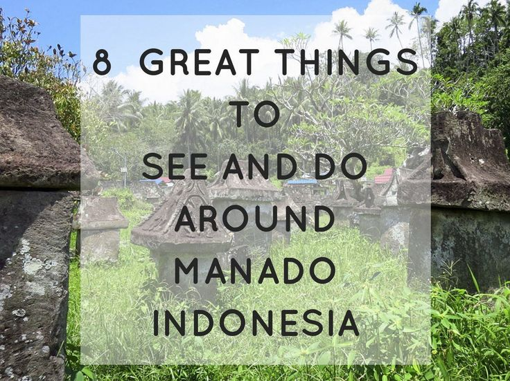 Manado Indonesia: A great choice for inquisitive travellers
