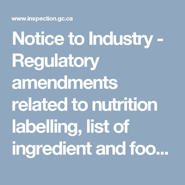 Notice to Industry - Regulatory amendments related to nutrition labelling, list of ingredient and food colours - Food - Canadian Food Inspection Agency