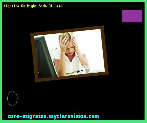 Migraine On Right Side Of Head 190449 - Cure Migraine