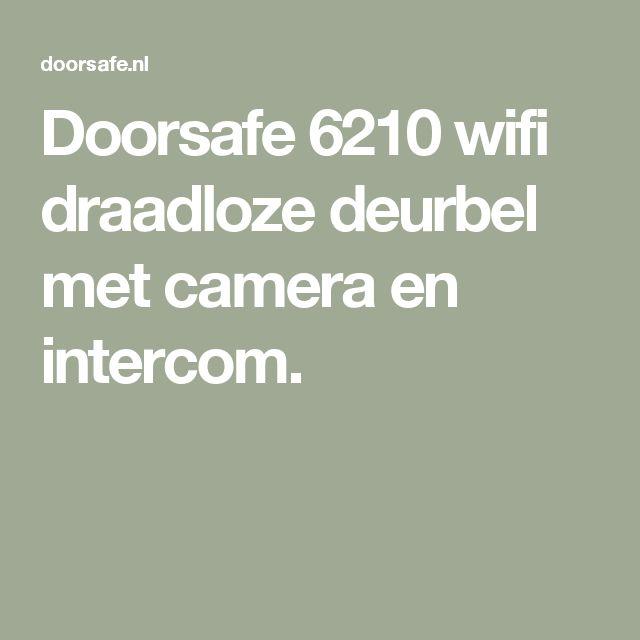 Doorsafe 6210 wifi draadloze deurbel met camera en intercom.