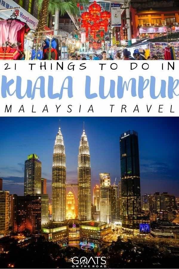 21 Things To Do In Kuala Lumpur Malaysia S Buzzing Capital Asia Travel Malaysia Travel Culture Travel