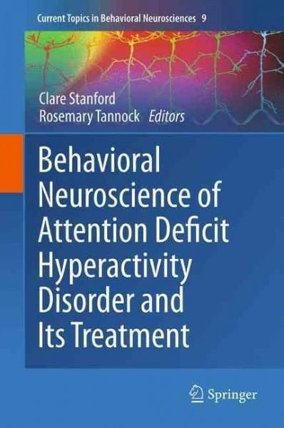 Behavioral Neuroscience of Attention Deficit Hyperactivity Disorder and Its Treatment