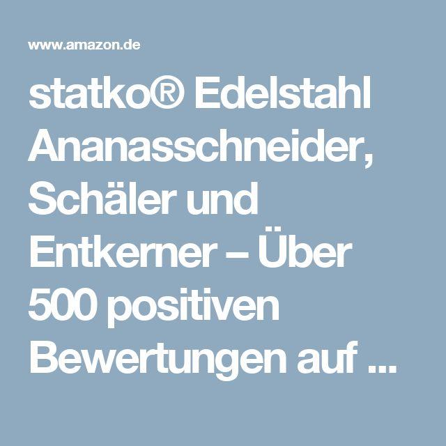 statko® Edelstahl Ananasschneider, Schäler und Entkerner – Über 500 positiven Bewertungen auf Amazon. Com – USA Seite (siehe Hinweis unten) (7,5 cm Klinge): Amazon.de: Küche & Haushalt
