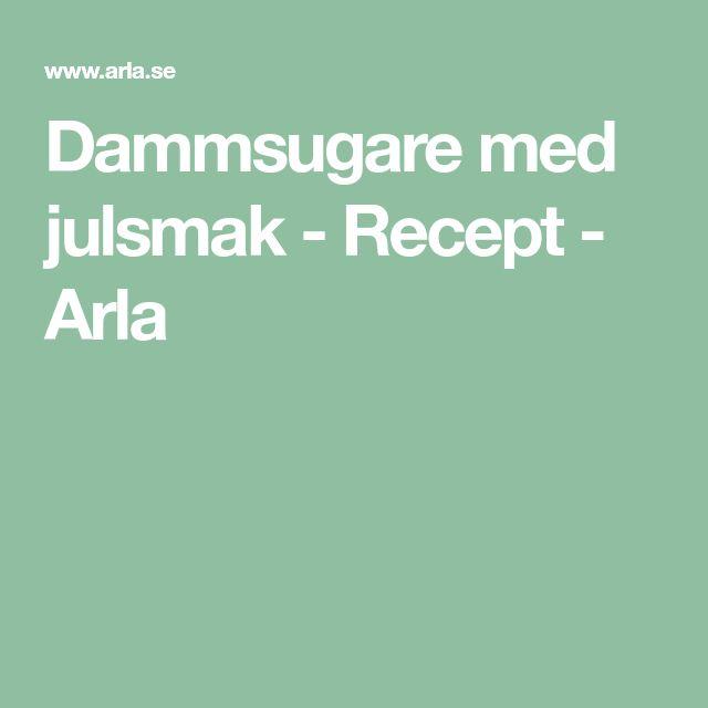 Dammsugare med julsmak - Recept - Arla