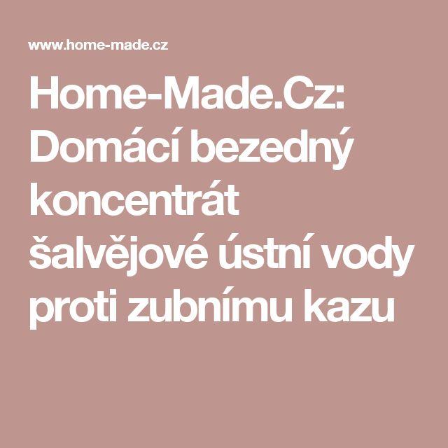 Home-Made.Cz: Domácí bezedný koncentrát šalvějové ústní vody proti zubnímu kazu