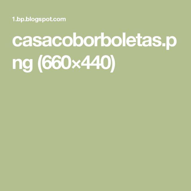 casacoborboletas.png (660×440)