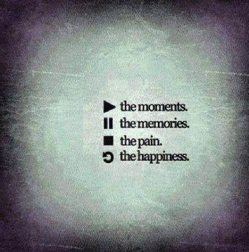 Play a los momentos, Pause a los recuerdos, Stop al dolor, Back a la felicidad. #frases #quotes <3!
