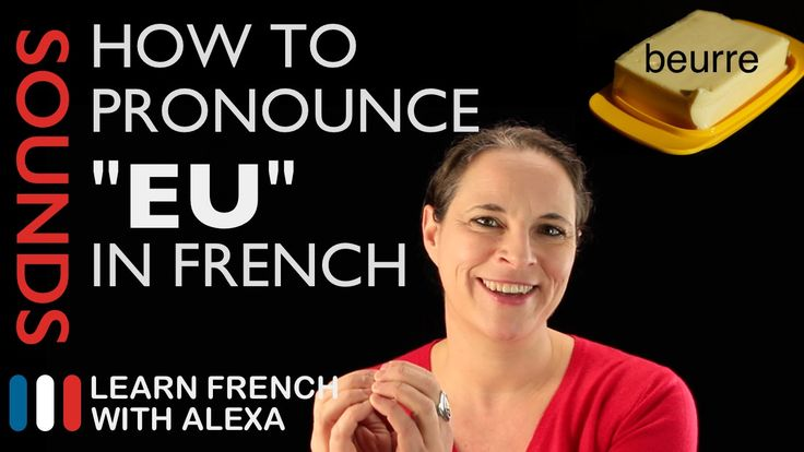 "How to pronounce ""EU"" sound in French (Learn French With Alexa)"