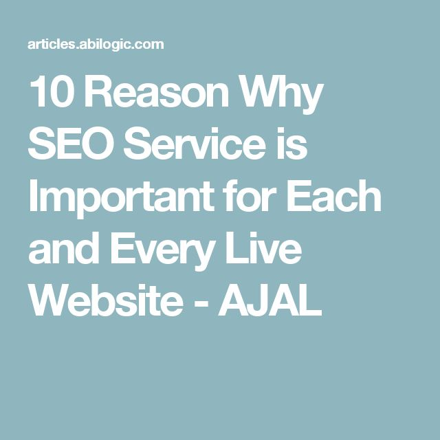 10 Reason Why SEO Service is Important for Each and Every Live Website - AJAL
