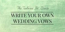 blog how to article on writing your own wedding vows - how to write your own personal wedding vows, wedding vow examples and wedding vow template