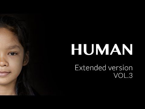 HUMAN (2015). An epic document of the struggles and triumphs that unite us all, HUMAN takes viewers on a journey across the globe to uncover the essential truths about what it means to be human.  https://www.youtube.com/watch?list=PLEgA6bEeal3yh19xRhfVt5q5xBohcPYz7&v=vdb4XGVTHkE