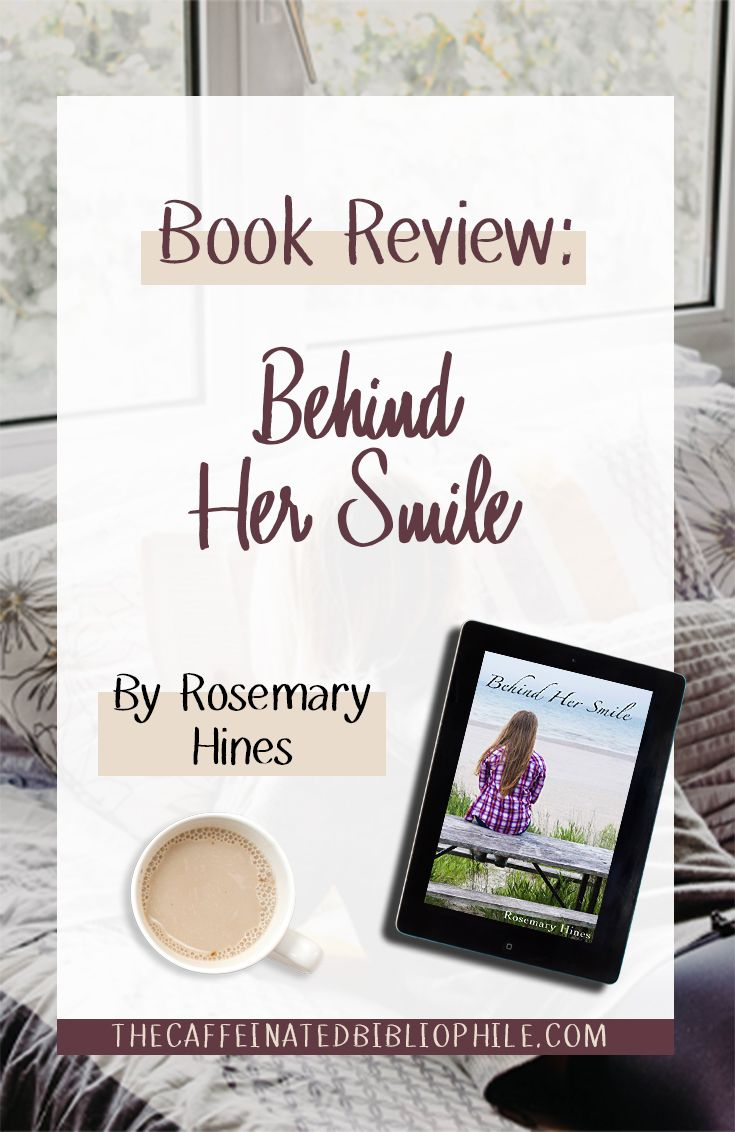 Book Review Behind Her Smile By Rosemary Hines In 2018 Repins Pinterest Books And Fiction