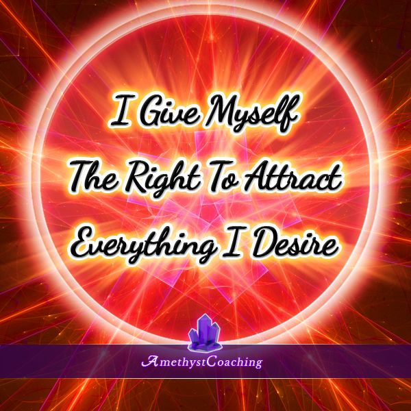 Today's Affirmation: I Give Myself The Right To Attract Everything I Desire <3 #affirmation #coaching