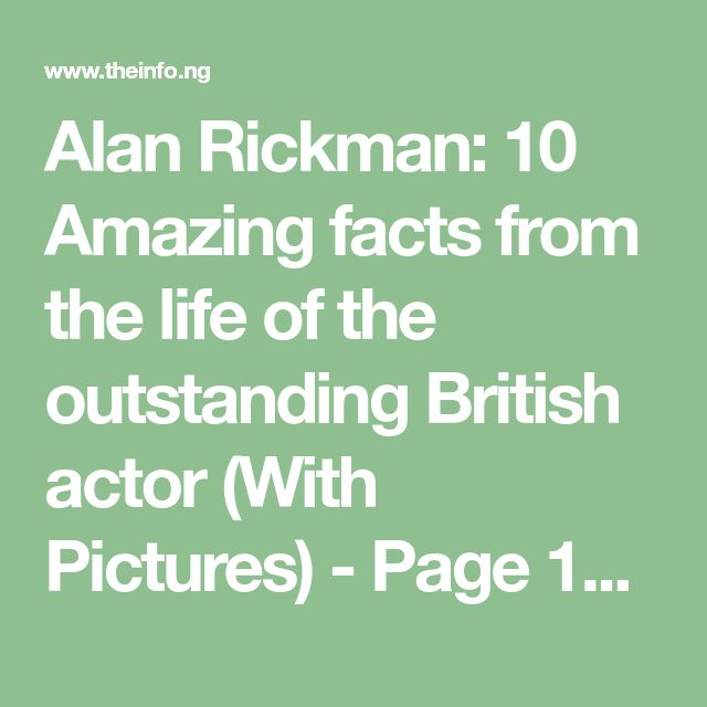 Alan Rickman: 10 Amazing facts from the life of the outstanding British actor (With Pictures) - Page 10 of 10 - TheInfoNG.com