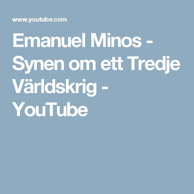 Emanuel Minos - Synen om ett Tredje Världskrig - YouTube