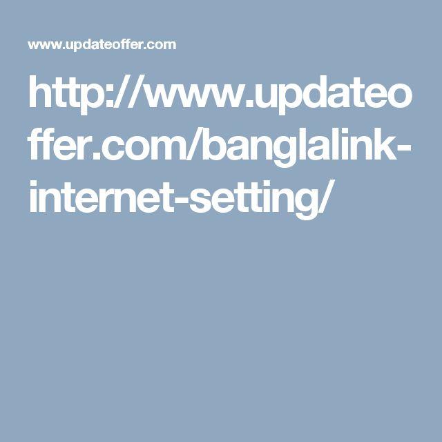 http://www.updateoffer.com/banglalink-internet-setting/