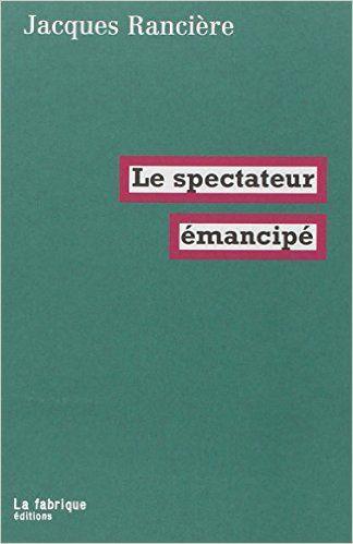 Amazon.fr - Le spectateur émancipé - Jacques Rancière - Livres