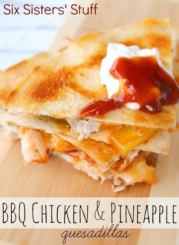 BBQ Chicken and Pineapple Quesadillas from SixSistersStuff.com.  The perfect combination of cheese, barbecue, chicken and pineapple! #recipes #chicken #grilling