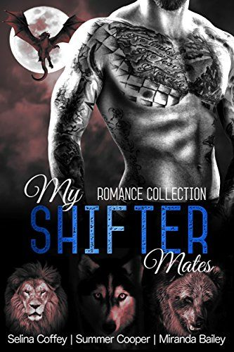 My Shifter Mates (Alpha Male Shifter Paranormal Romance Collection) by [Coffey, Selina, Cooper, Summer, Bailey, Miranda]