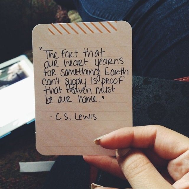CS Lewis quote. Proof that heaven must be real. #faith
