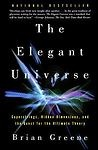 The Elegant Universe : Superstrings, Hidden Dimensions, and the Quest for the Ultimate Theory by Brian Greene (2000, Paperback) Image