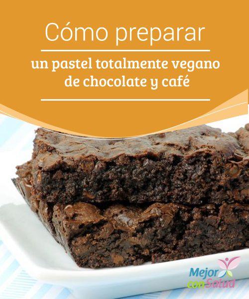 Cómo preparar un pastel totalmente vegano de chocolate y café   Hablar de pasteles puede herir la susceptibilidad de muchas personas. Esto se debe a la gran cantidad de ingredientes utilizados para su composición y posterior preparación.