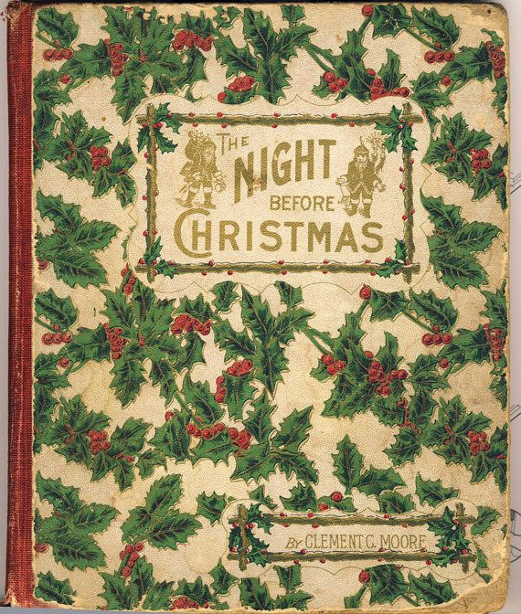 "Rare 1883 The Night Before Christmas Book by Clement C. Moore. "" 'Twas the night before Christmas, when all through the house not a creature was stirring, not even a mouse....."""