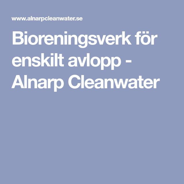 Bioreningsverk för enskilt avlopp - Alnarp Cleanwater