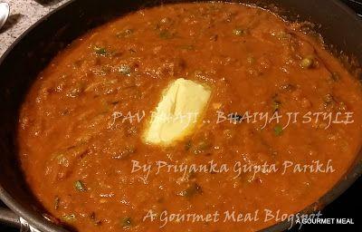 A Gourmet Meal: PAV BHAJI.. Bhaiyaji Eshtyle!