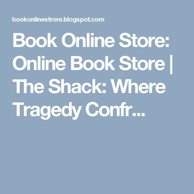 Book Online Store: Online Book Store | The Shack: Where Tragedy Confr...