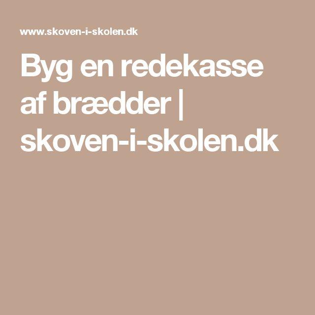 Byg en redekasse af brædder | skoven-i-skolen.dk