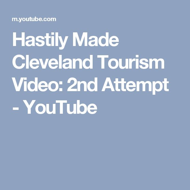 Hastily Made Cleveland Tourism Video: 2nd Attempt - YouTube