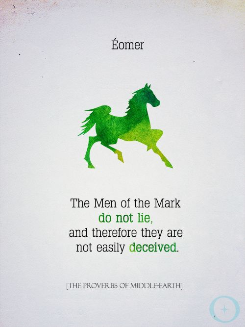 Marvelous The Proverbs Of Middle Earth U2014 Tolkien Week Series The Men Of The Mark Do  Not Lie, And Therefore They Are Not Easily Deceived.