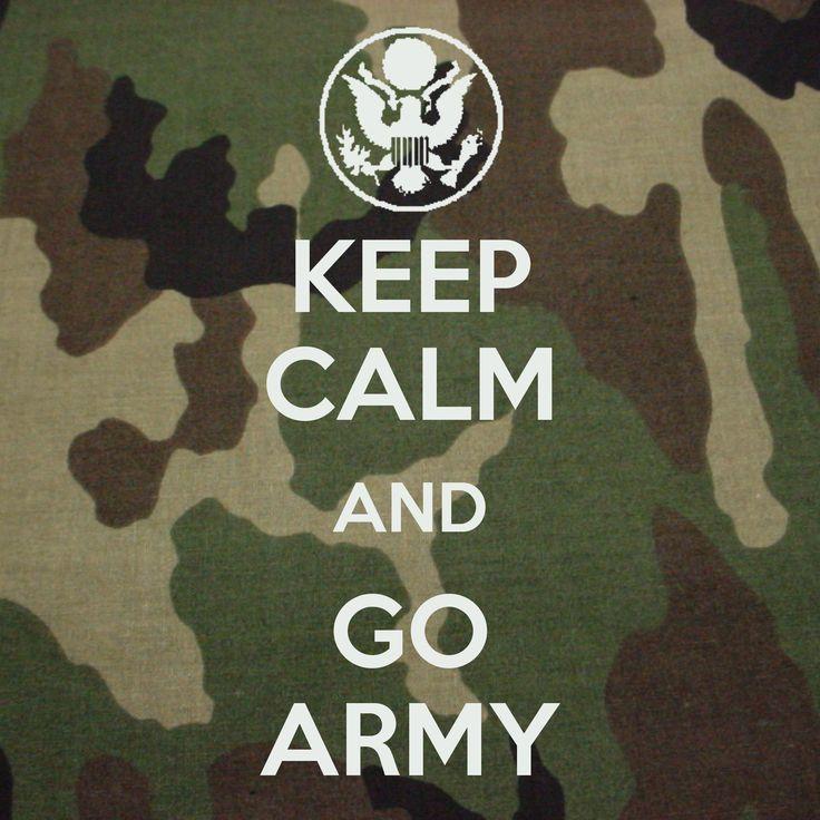 Keep Calm and Go Army