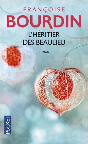 Amazon.fr - L'Héritier des Beaulieu - Françoise BOURDIN - Livres