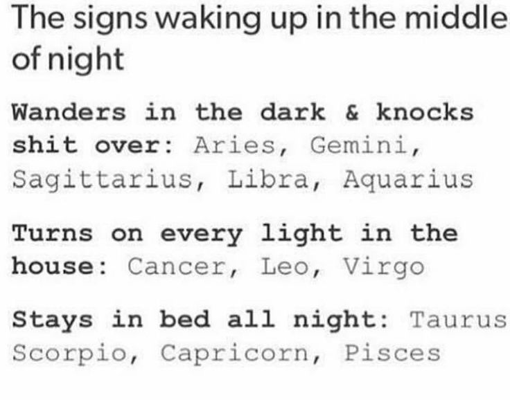 Signs waking up in the middle of the night #gemini Hilarious!!!