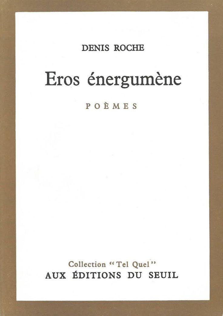 Denis Roche, Eros énergumène 04/ 1968, Tel Quel,  Éditions du Seuil