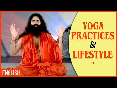 Yoga Practices and Lifestyle | Baba Ramdev Yoga | English