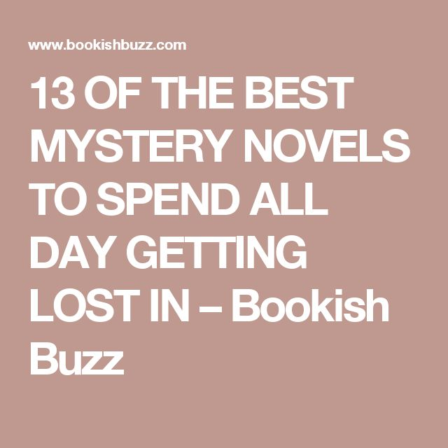 13 OF THE BEST MYSTERY NOVELS TO SPEND ALL DAY GETTING LOST IN – Bookish Buzz