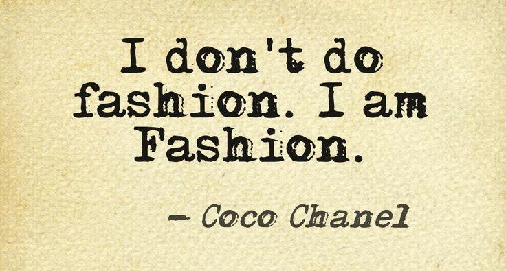 Inspirational quote. #Fashion #IFAParis #Chanel.Interested in Fashion Design? Check IFA Paris' Signature Program in Fashion design @ http://www.ifaparis.com/courses/undergraduate/bachelor-fashion-design-technology