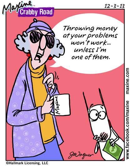 maxine humor cartoons funny money quotes jokes citizen senior aunty acid says